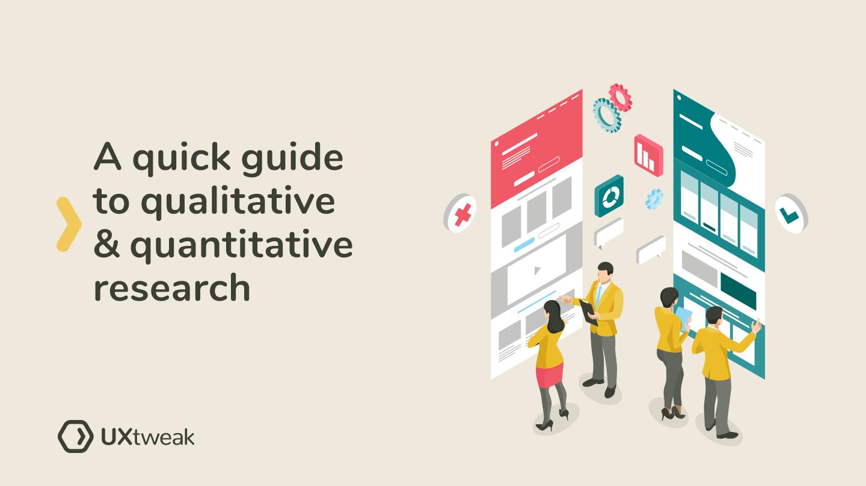 Qualitative & Quantitative Research: A Quick Guide