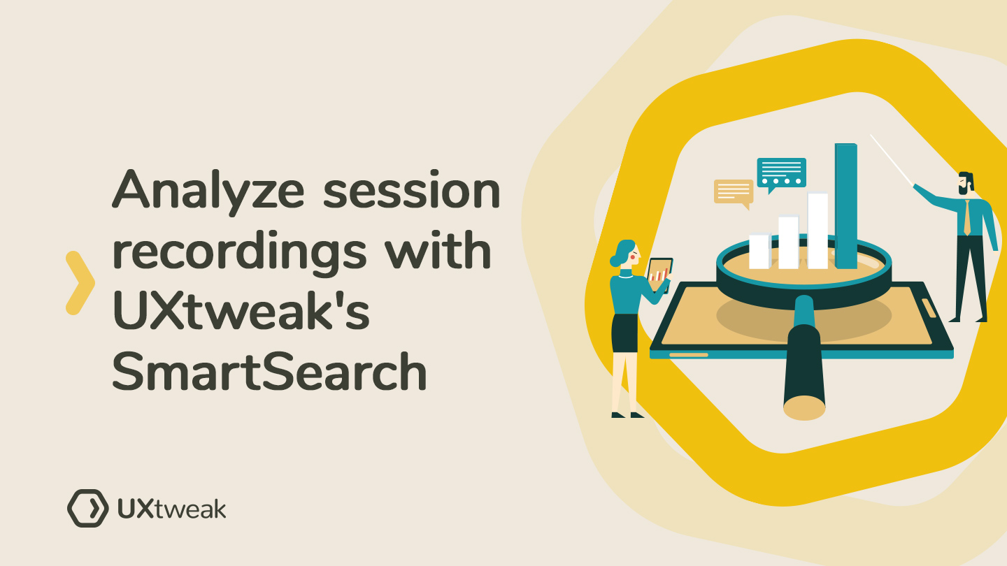 Session Recordings Analysis with UXtweak's SmartSearch