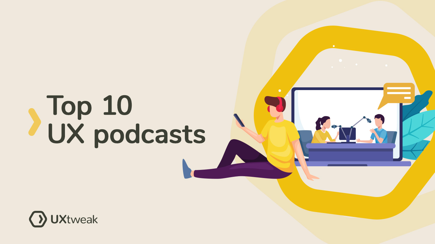Top 10 UX podcasts in 2021