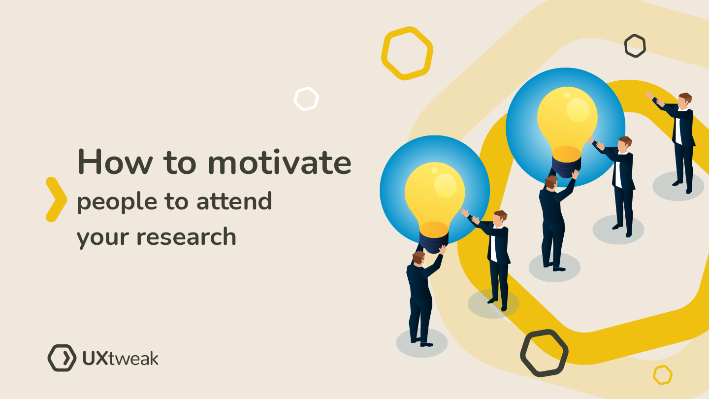 How to motivate people to attend your research