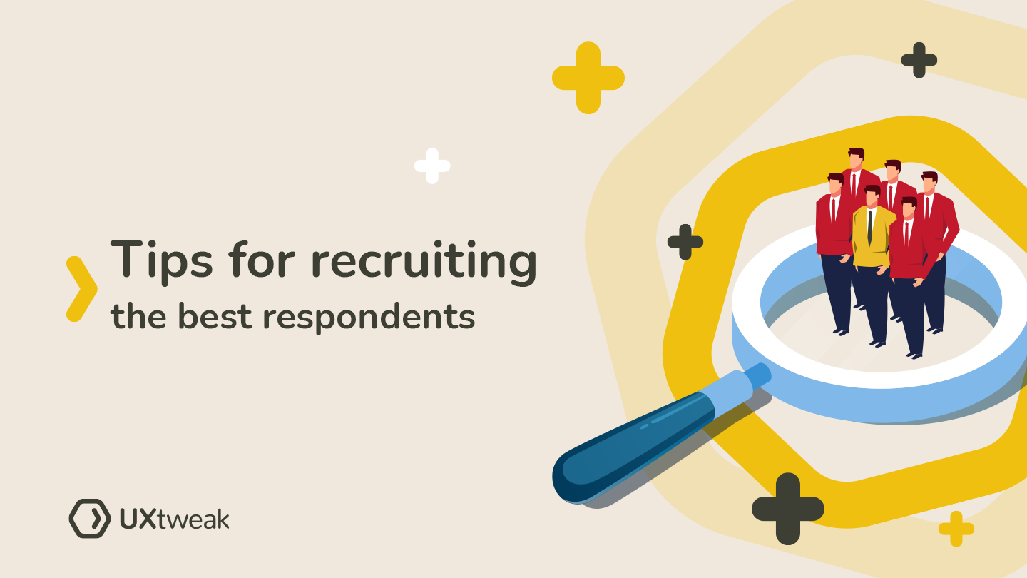 5 tips for successful recruiting. Find the right respondents for your user testing