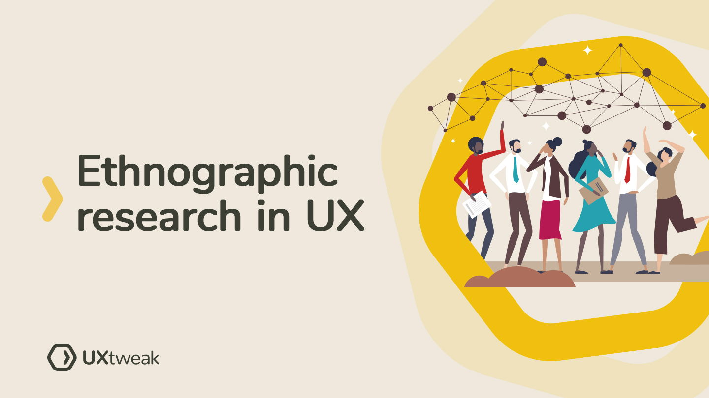 Basics of Ethnographic research in UX