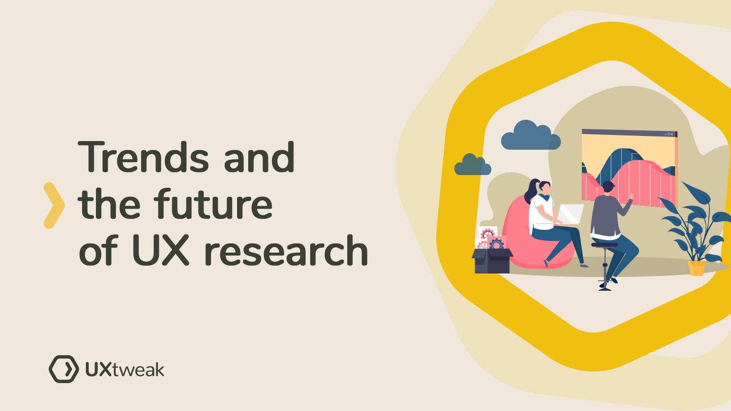 UX Research-current trends and the future