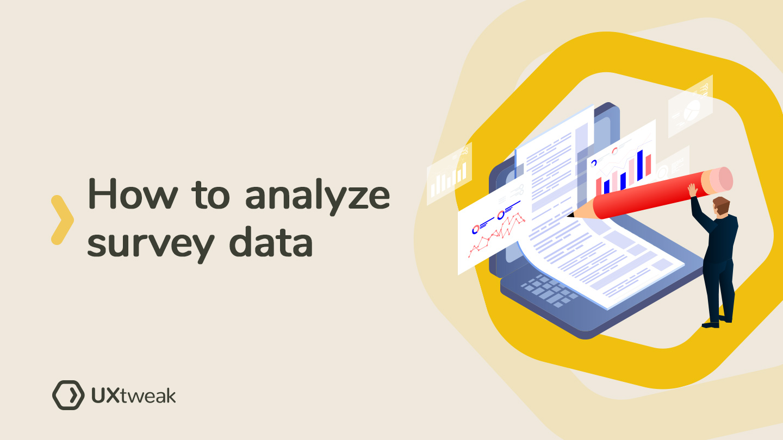 How to analyze survey data: A quick guide