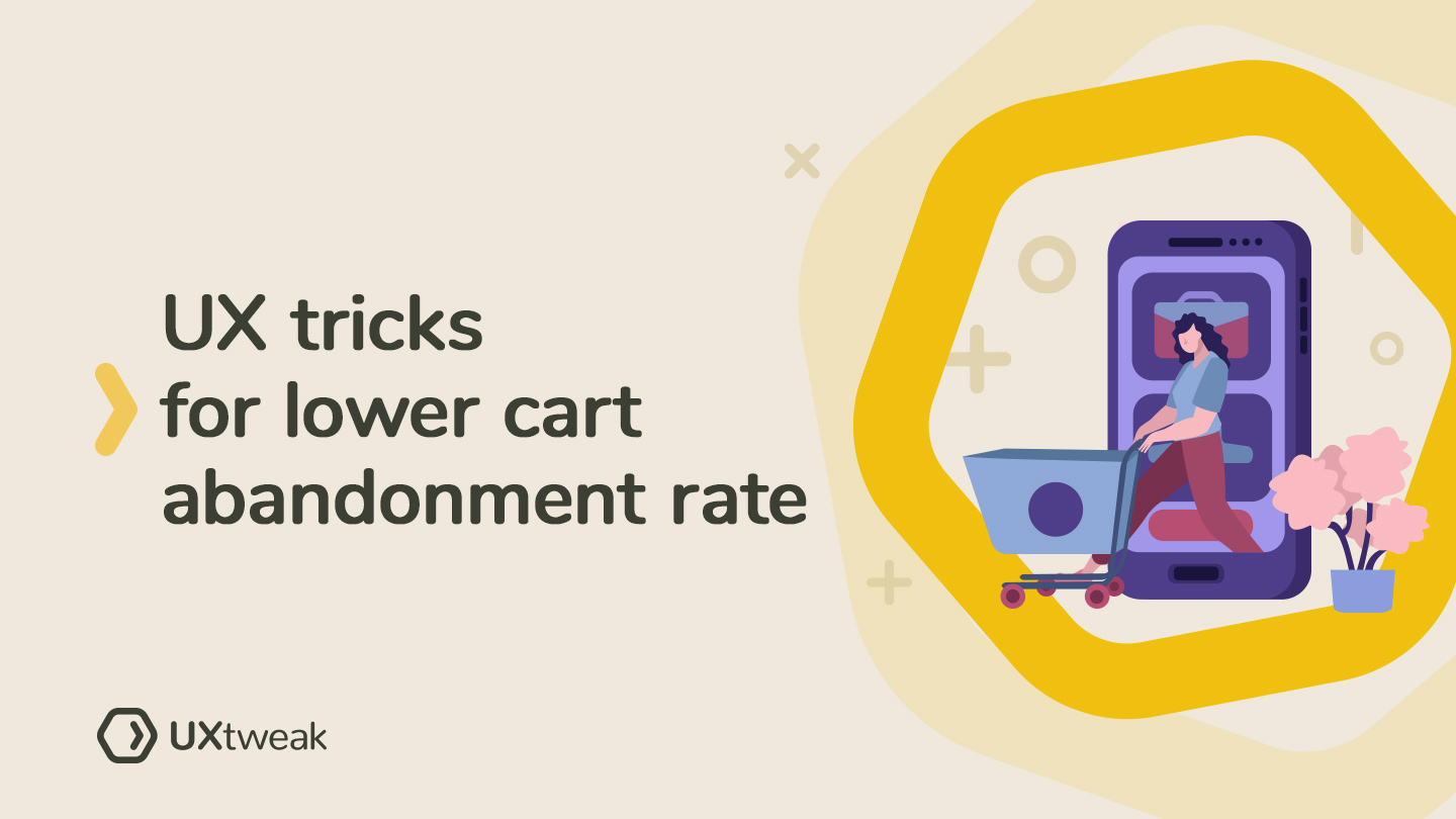 UX strategies to combat high cart abandonment rate