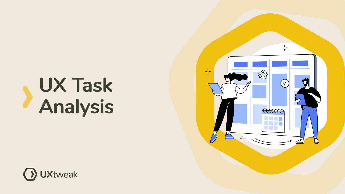 Task Analysis: Tackle the right UX problem and save yourself a lot of design iterations