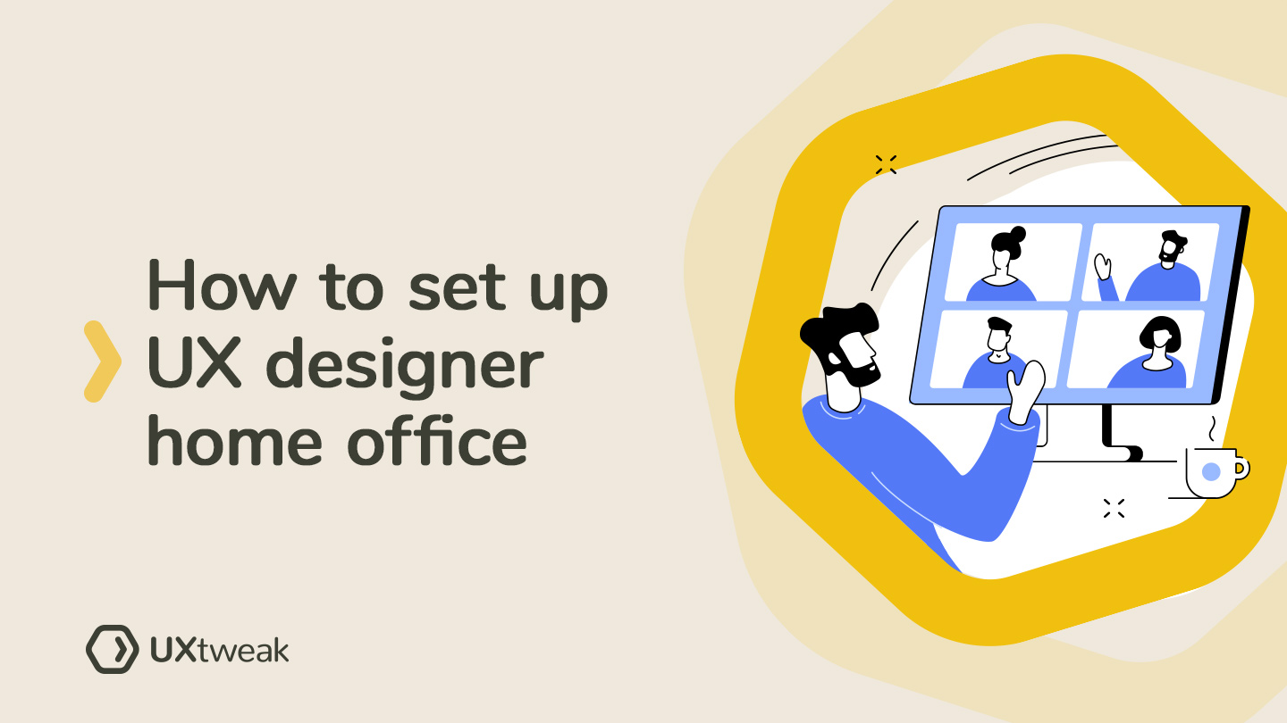 Tips for setting up a perfect UX designer home office